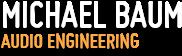 Michael Baum Audio Engineering